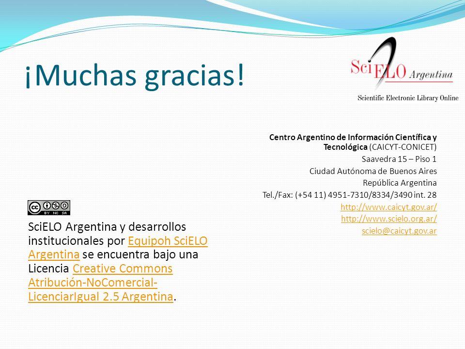 ¡Muchas gracias! SciELO Argentina y desarrollos institucionales por Equipoh SciELO Argentina se encuentra bajo una Licencia Creative Commons Atribució