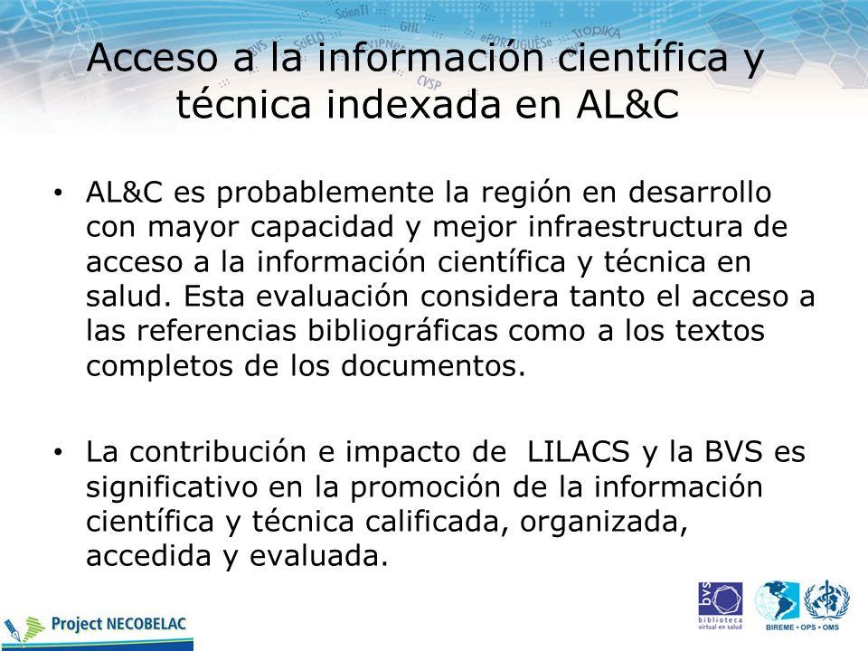 Acceso a la información científica y técnica indexada en AL&C AL&C es probablemente la región en desarrollo con mayor capacidad y mejor infraestructur
