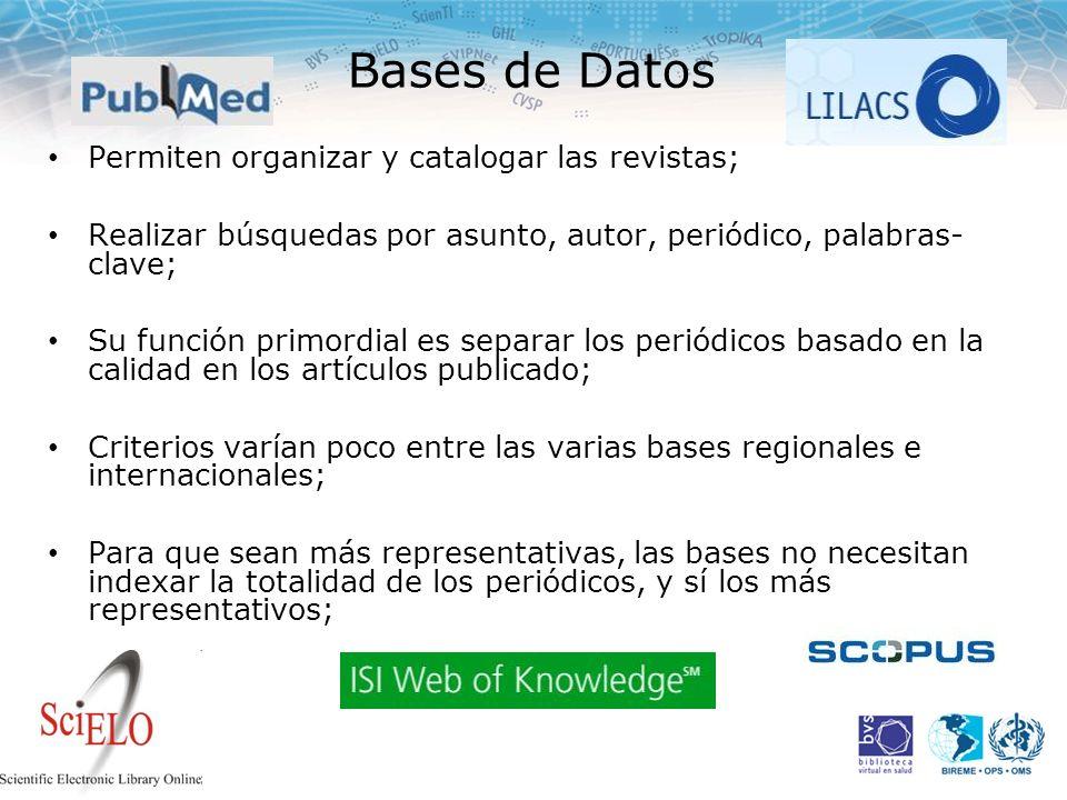 Bases de Datos Permiten organizar y catalogar las revistas; Realizar búsquedas por asunto, autor, periódico, palabras- clave; Su función primordial es