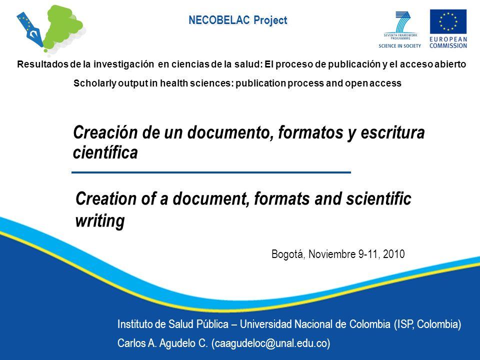 NECOBELAC Project Creación de un documento, formatos y escritura científica Instituto de Salud Pública – Universidad Nacional de Colombia (ISP, Colomb