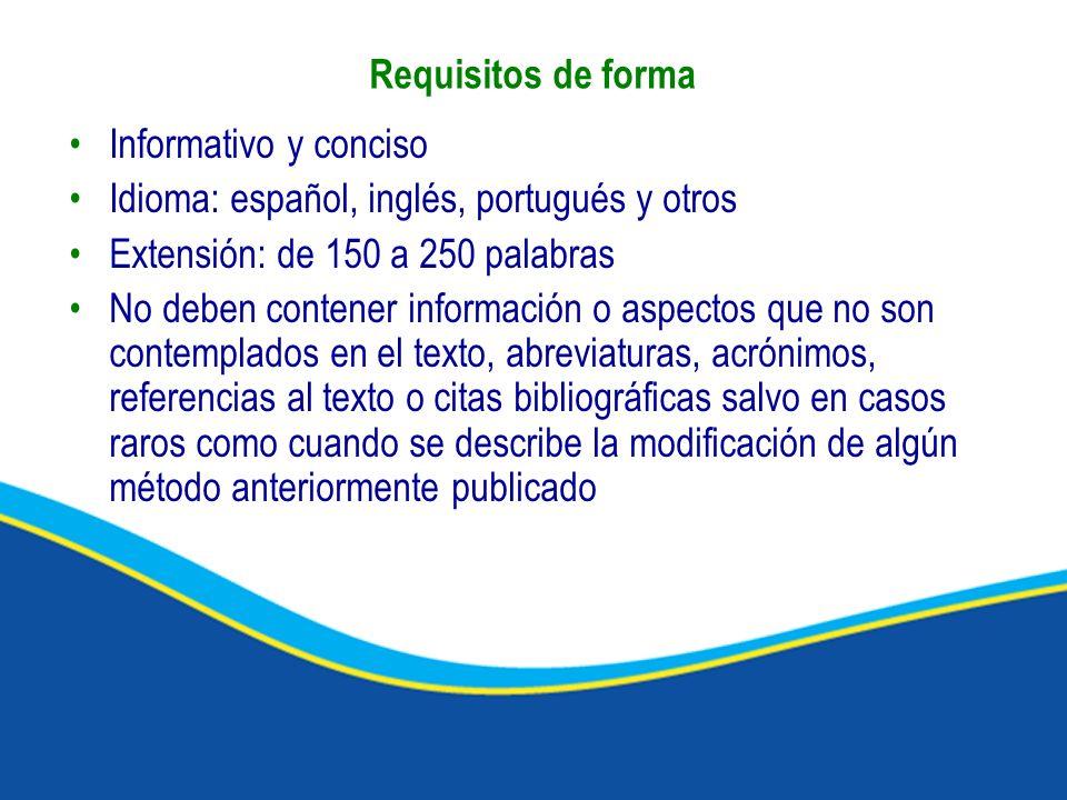 Informativo y conciso Idioma: español, inglés, portugués y otros Extensión: de 150 a 250 palabras No deben contener información o aspectos que no son