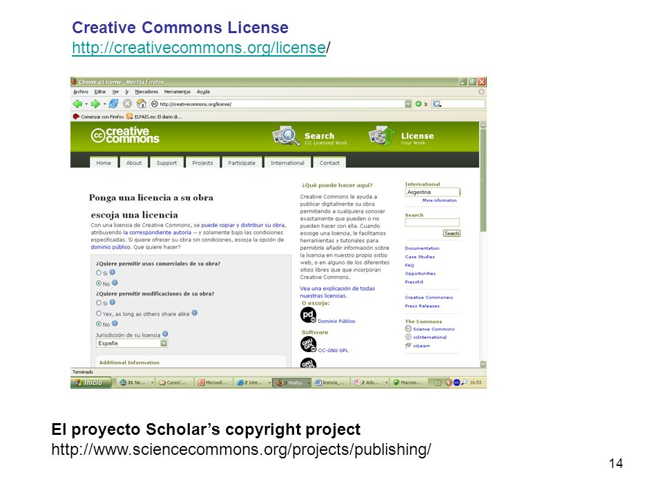 14 Creative Commons License http://creativecommons.org/licensehttp://creativecommons.org/license/ El proyecto Scholars copyright project http://www.sc