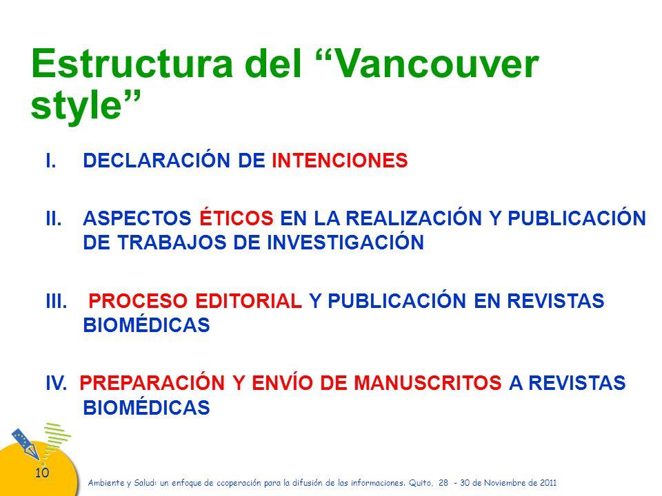 10 Ambiente y Salud: un enfoque de ccoperación para la difusión de las informaciones. Quito, 28 - 30 de Noviembre de 2011 Estructura del Vancouver sty