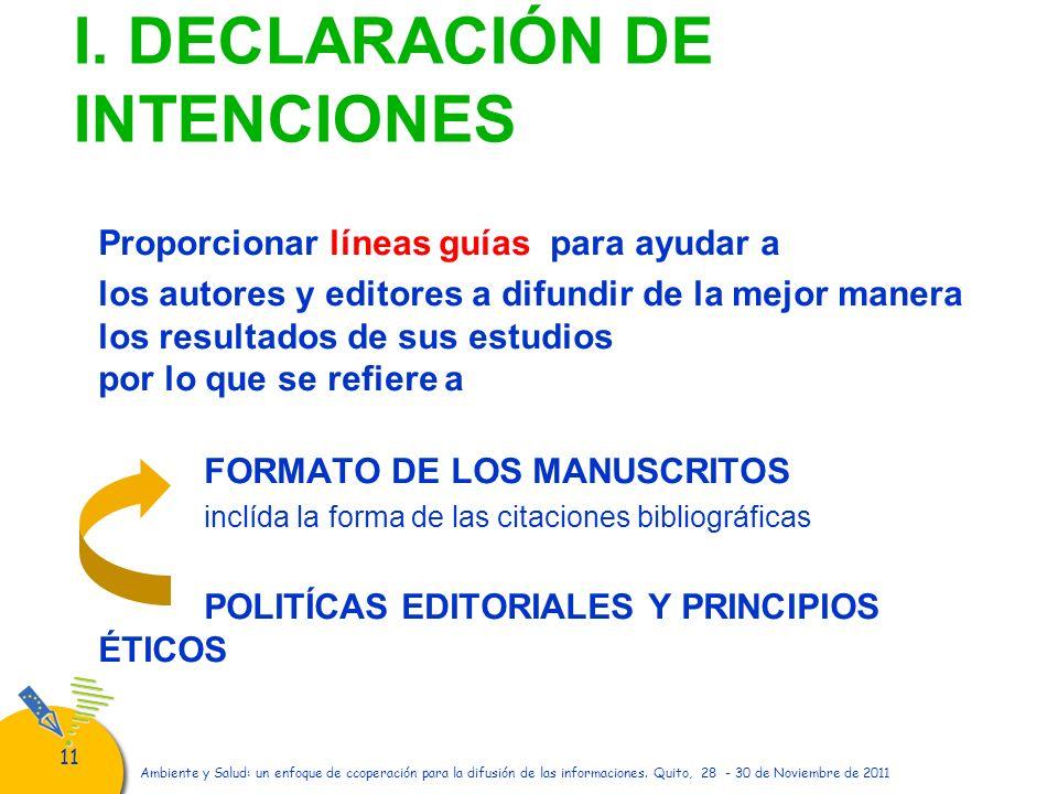 11 Ambiente y Salud: un enfoque de ccoperación para la difusión de las informaciones. Quito, 28 - 30 de Noviembre de 2011 I. DECLARACIÓN DE INTENCIONE