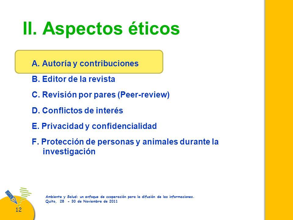 12 Ambiente y Salud: un enfoque de ccoperación para la difusión de las informaciones. Quito, 28 - 30 de Noviembre de 2011 II. Aspectos éticos A. Autor
