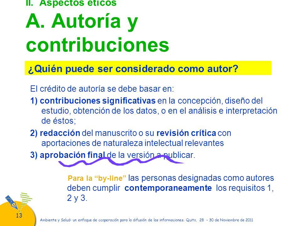 13 Ambiente y Salud: un enfoque de ccoperación para la difusión de las informaciones. Quito, 28 - 30 de Noviembre de 2011 II. Aspectos éticos A. Autor