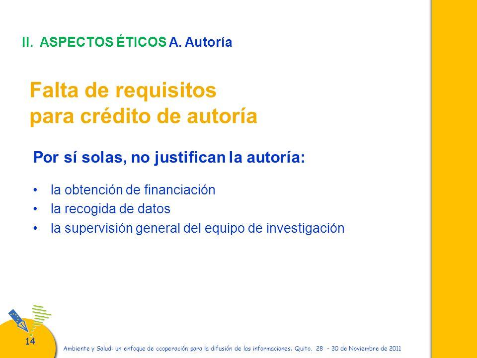 14 Ambiente y Salud: un enfoque de ccoperación para la difusión de las informaciones. Quito, 28 - 30 de Noviembre de 2011 Falta de requisitos para cré