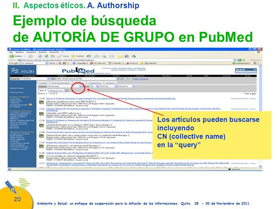 20 Ambiente y Salud: un enfoque de ccoperación para la difusión de las informaciones. Quito, 28 - 30 de Noviembre de 2011 II. Aspectos éticos. A. Auth