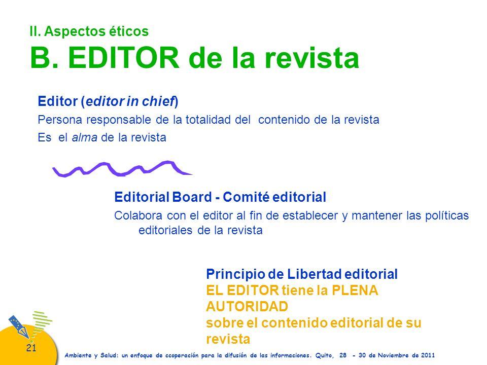 21 Ambiente y Salud: un enfoque de ccoperación para la difusión de las informaciones. Quito, 28 - 30 de Noviembre de 2011 II. Aspectos éticos B. EDITO