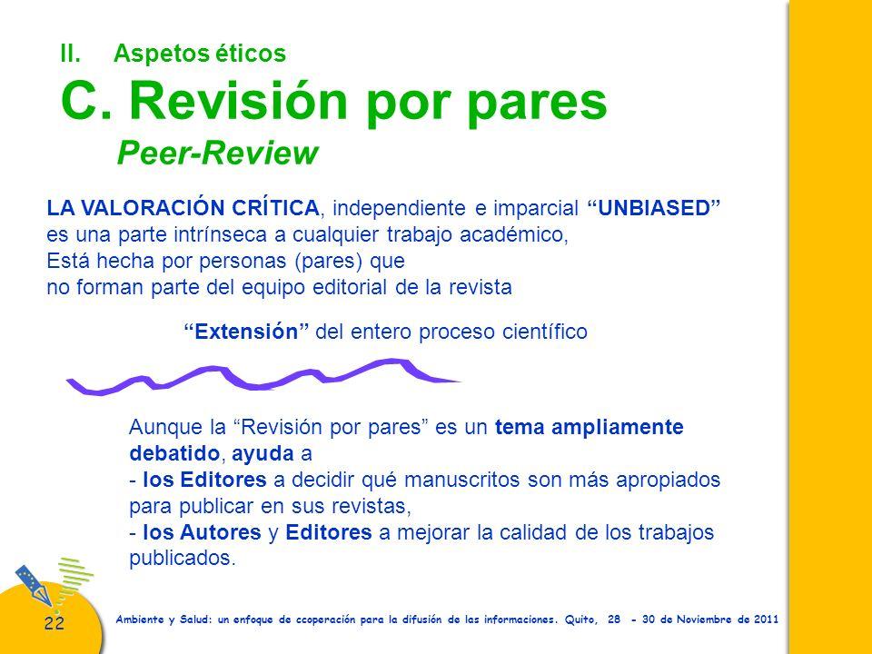22 Ambiente y Salud: un enfoque de ccoperación para la difusión de las informaciones. Quito, 28 - 30 de Noviembre de 2011 II. Aspetos éticos C. Revisi