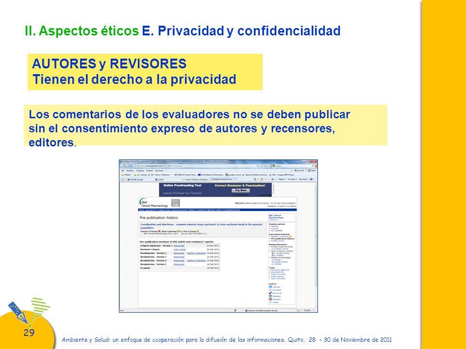 29 Ambiente y Salud: un enfoque de ccoperación para la difusión de las informaciones. Quito, 28 - 30 de Noviembre de 2011 II. Aspectos éticos E. Priva