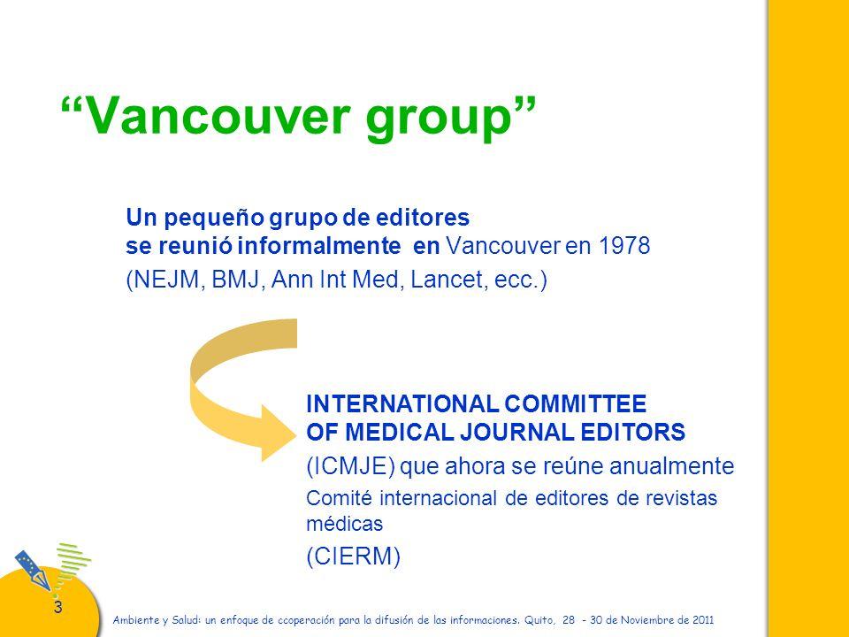 33 Ambiente y Salud: un enfoque de ccoperación para la difusión de las informaciones. Quito, 28 - 30 de Noviembre de 2011 Vancouver group Un pequeño g