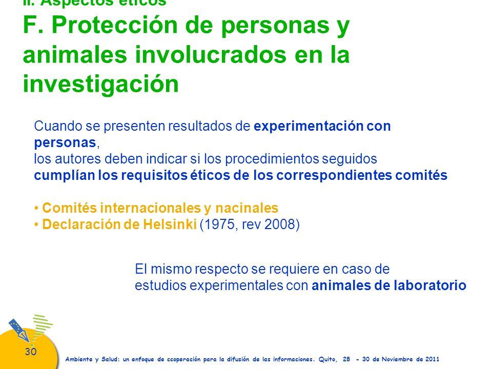 30 Ambiente y Salud: un enfoque de ccoperación para la difusión de las informaciones. Quito, 28 - 30 de Noviembre de 2011 II. Aspectos éticos F. Prote