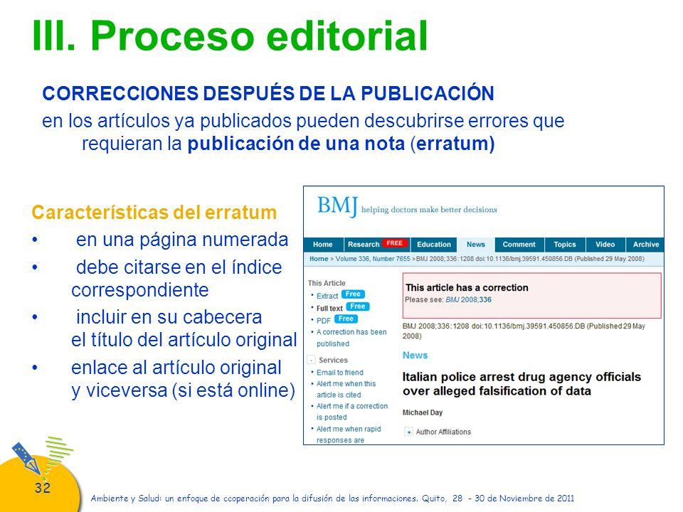 32 Ambiente y Salud: un enfoque de ccoperación para la difusión de las informaciones. Quito, 28 - 30 de Noviembre de 2011 CORRECCIONES DESPUÉS DE LA P