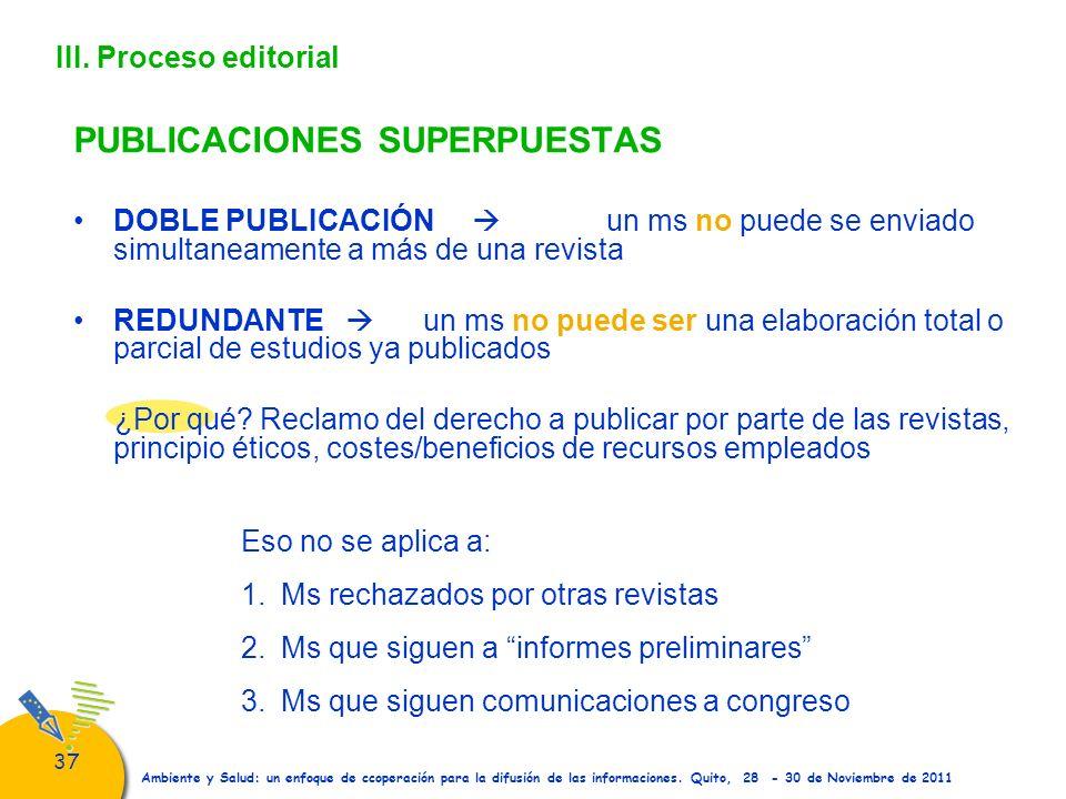 37 Ambiente y Salud: un enfoque de ccoperación para la difusión de las informaciones. Quito, 28 - 30 de Noviembre de 2011 III. Proceso editorial PUBLI