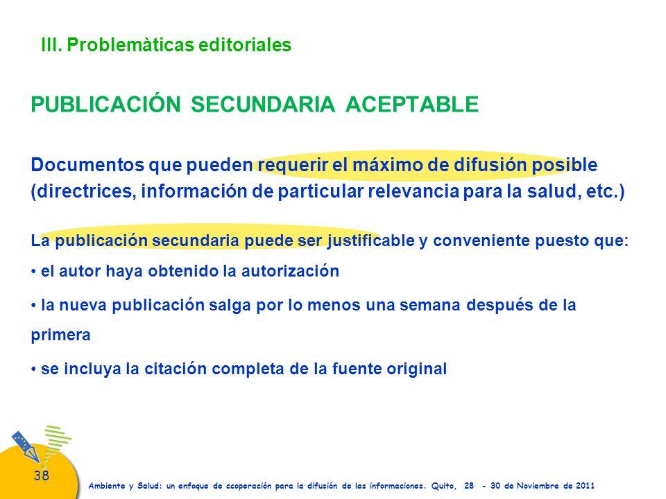 38 Ambiente y Salud: un enfoque de ccoperación para la difusión de las informaciones. Quito, 28 - 30 de Noviembre de 2011 III. Problemàticas editorial