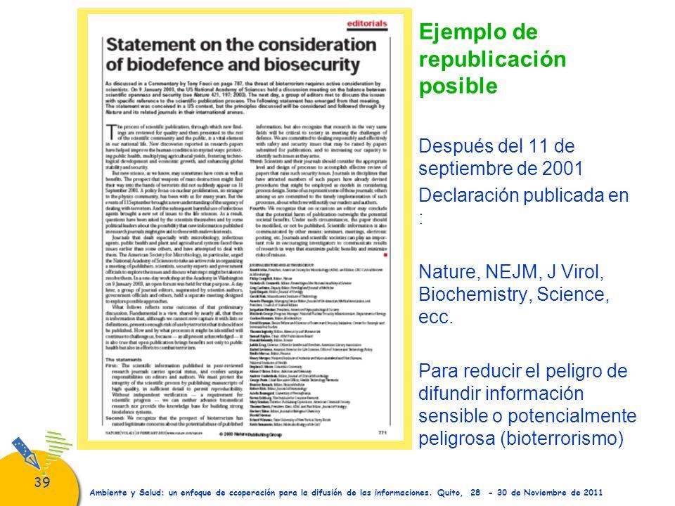 39 Ambiente y Salud: un enfoque de ccoperación para la difusión de las informaciones. Quito, 28 - 30 de Noviembre de 2011 Después del 11 de septiembre