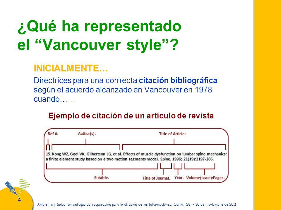 44 Ambiente y Salud: un enfoque de ccoperación para la difusión de las informaciones. Quito, 28 - 30 de Noviembre de 2011 ¿Qué ha representado el Vanc