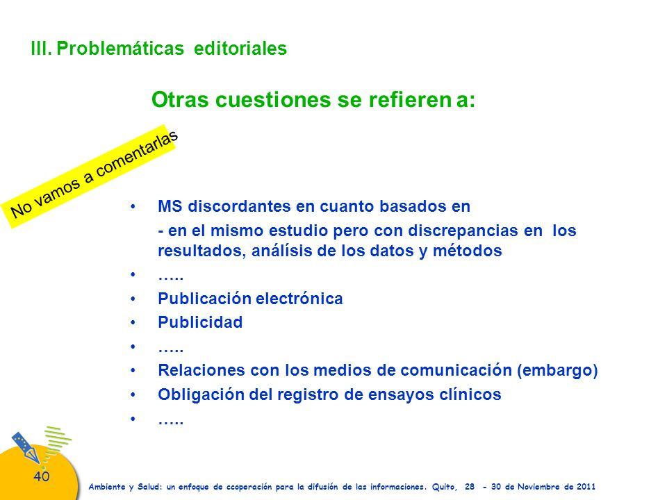 40 Ambiente y Salud: un enfoque de ccoperación para la difusión de las informaciones. Quito, 28 - 30 de Noviembre de 2011 III. Problemáticas editorial