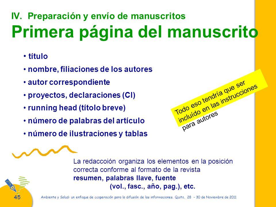 45 Ambiente y Salud: un enfoque de ccoperación para la difusión de las informaciones. Quito, 28 - 30 de Noviembre de 2011 IV. Preparación y envío de m
