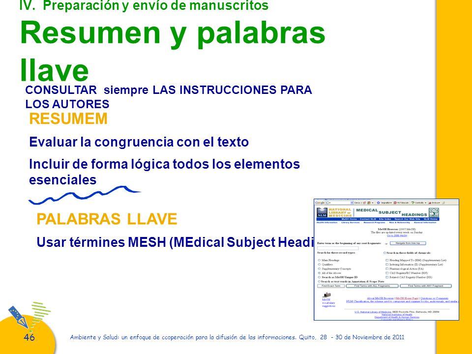 46 Ambiente y Salud: un enfoque de ccoperación para la difusión de las informaciones. Quito, 28 - 30 de Noviembre de 2011 IV. Preparación y envío de m