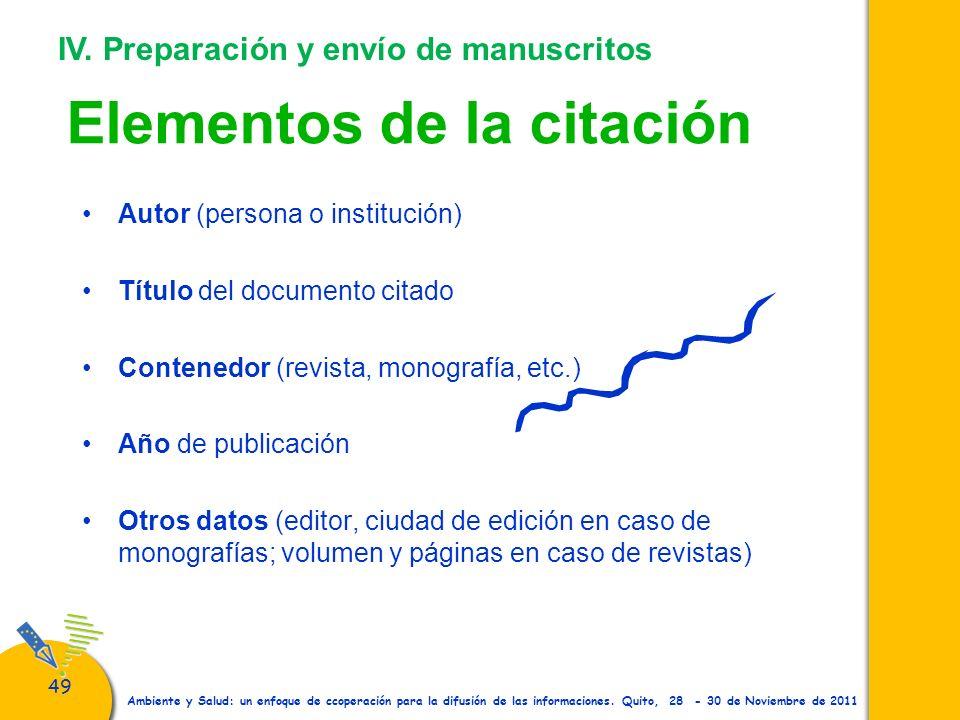 49 Ambiente y Salud: un enfoque de ccoperación para la difusión de las informaciones. Quito, 28 - 30 de Noviembre de 2011 Elementos de la citación Aut