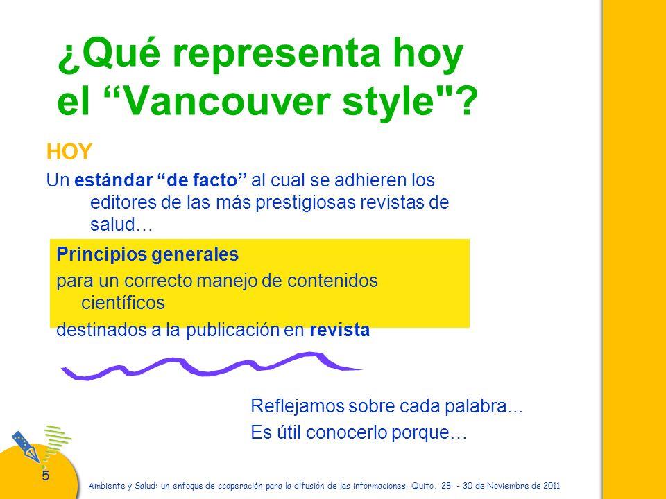 55 Ambiente y Salud: un enfoque de ccoperación para la difusión de las informaciones. Quito, 28 - 30 de Noviembre de 2011 ¿Qué representa hoy el Vanco