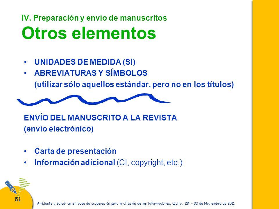 51 Ambiente y Salud: un enfoque de ccoperación para la difusión de las informaciones. Quito, 28 - 30 de Noviembre de 2011 IV. Preparación y envío de m