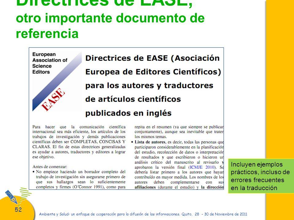 52 Directrices de EASE, otro importante documento de referencia Ambiente y Salud: un enfoque de ccoperación para la difusión de las informaciones. Qui