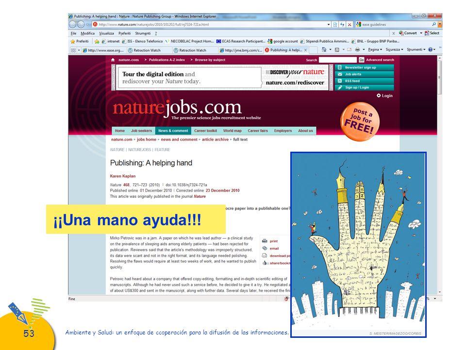 53 Ambiente y Salud: un enfoque de ccoperación para la difusión de las informaciones. Quito, 28 - 30 de Noviembre de 2011 ¡¡Una mano ayuda!!!