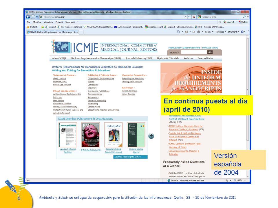 66 Ambiente y Salud: un enfoque de ccoperación para la difusión de las informaciones. Quito, 28 - 30 de Noviembre de 2011 En continua puesta al día (a