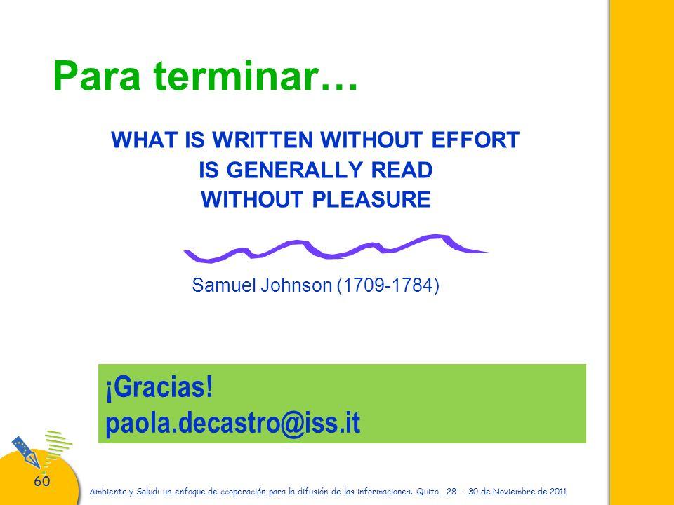 60 Ambiente y Salud: un enfoque de ccoperación para la difusión de las informaciones. Quito, 28 - 30 de Noviembre de 2011 Para terminar… WHAT IS WRITT