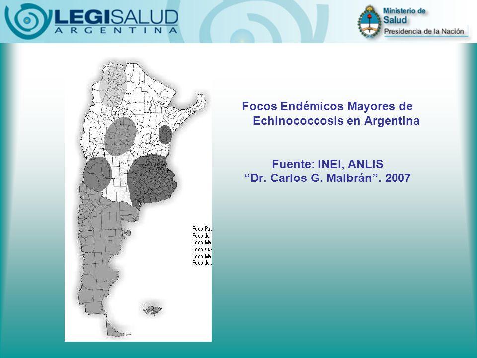 Focos Endémicos Mayores de Echinococcosis en Argentina Fuente: INEI, ANLIS Dr. Carlos G. Malbrán. 2007