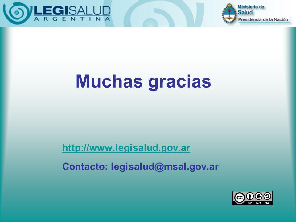 Muchas gracias http://www.legisalud.gov.ar Contacto: legisalud@msal.gov.ar