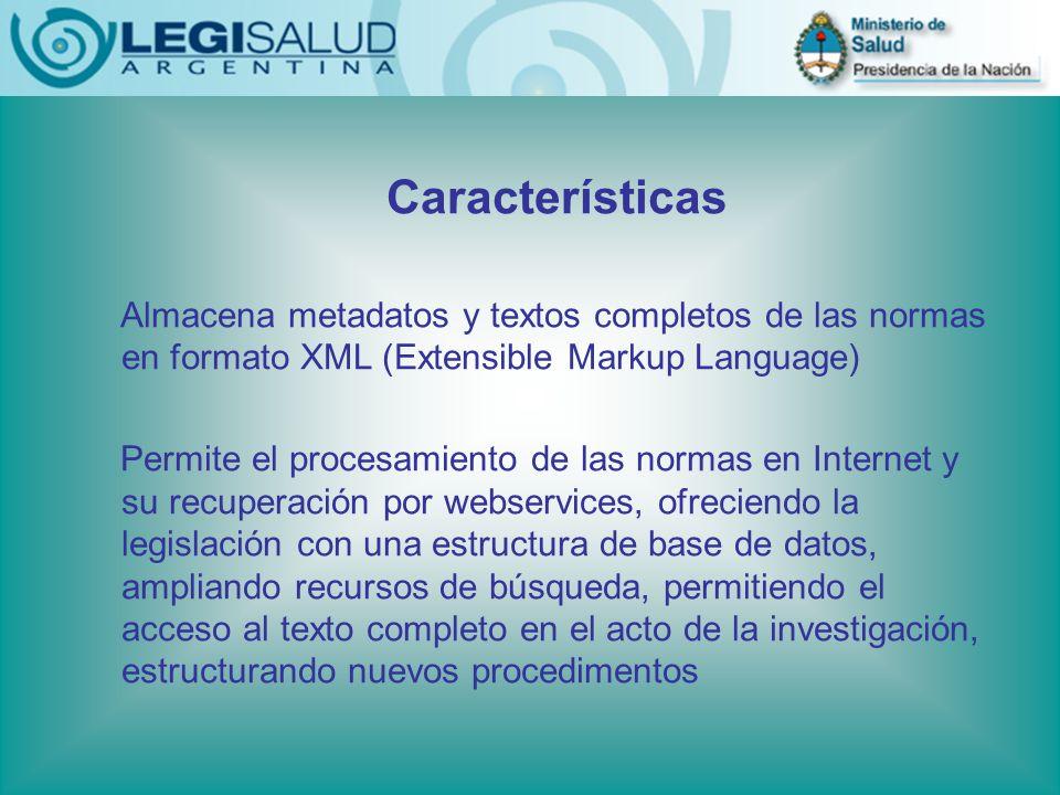 Características Almacena metadatos y textos completos de las normas en formato XML (Extensible Markup Language) Permite el procesamiento de las normas