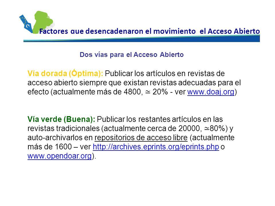 Vía dorada (Óptima): Publicar los artículos en revistas de acceso abierto siempre que existan revistas adecuadas para el efecto (actualmente más de 48