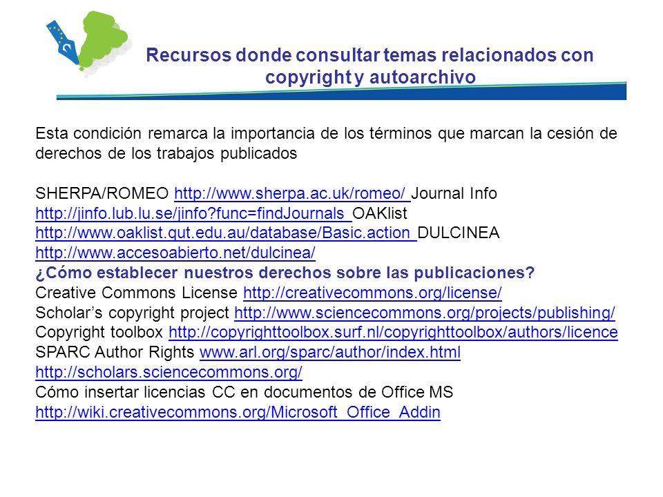 Esta condición remarca la importancia de los términos que marcan la cesión de derechos de los trabajos publicados SHERPA/ROMEO http://www.sherpa.ac.uk