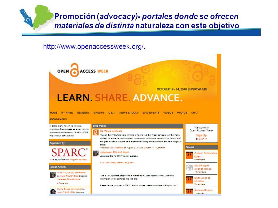 Promoción (advocacy)- portales donde se ofrecen materiales de distinta naturaleza con este objetivo http://www.openaccessweek.org/http://www.openacces