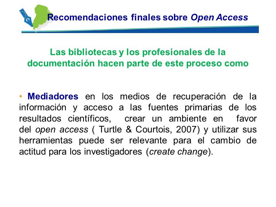 Las bibliotecas y los profesionales de la documentación hacen parte de este proceso como Mediadores en los medios de recuperación de la información y