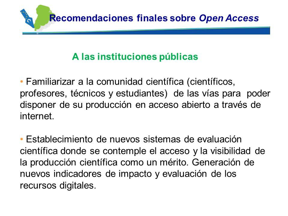 Familiarizar a la comunidad científica (científicos, profesores, técnicos y estudiantes) de las vías para poder disponer de su producción en acceso ab