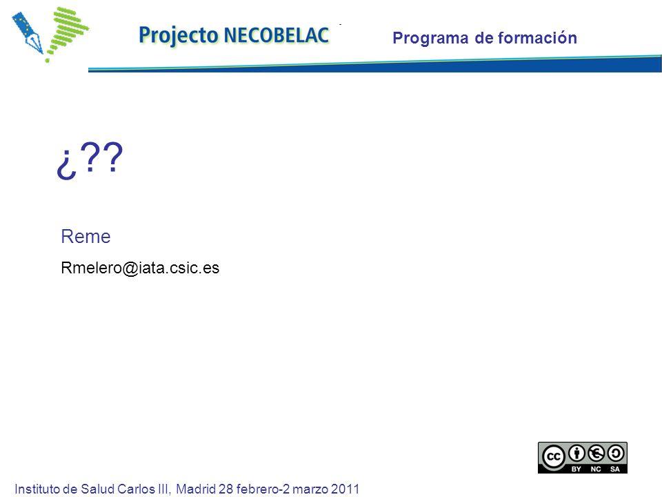Instituto de Salud Carlos III, Madrid 28 febrero-2 marzo 2011 Reme Rmelero@iata.csic.es ¿??