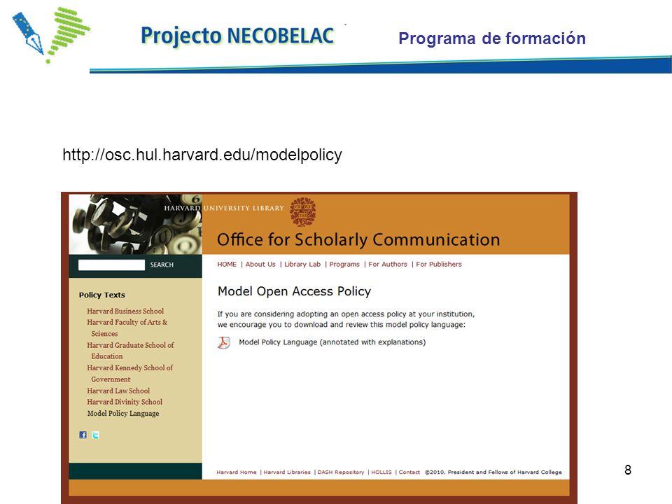 8 http://osc.hul.harvard.edu/modelpolicy Programa de formación