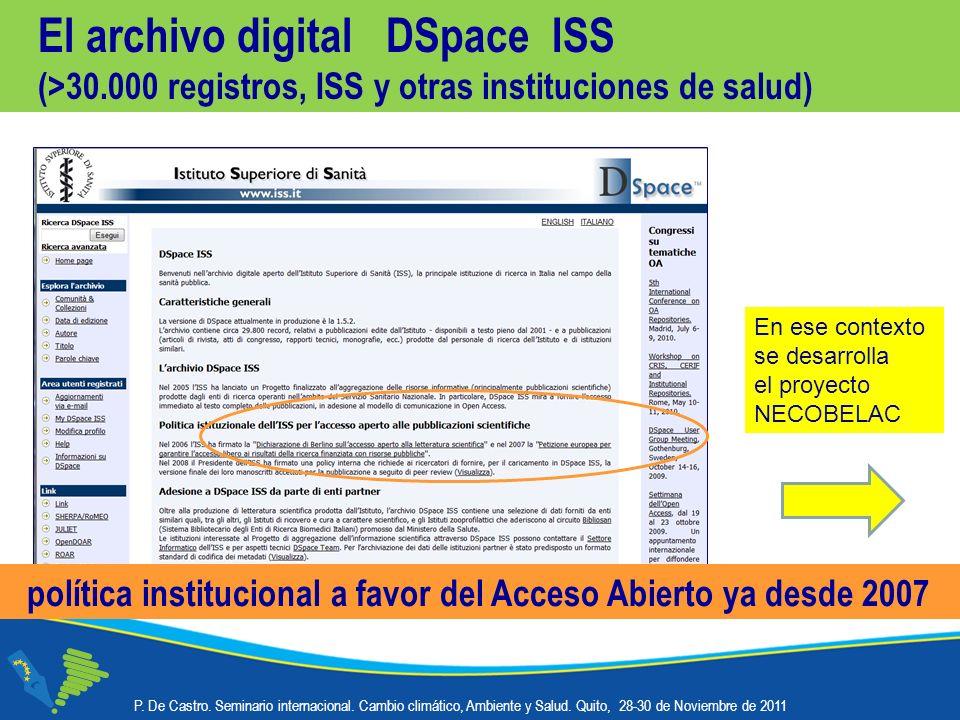 El archivo digital DSpace ISS (>30.000 registros, ISS y otras instituciones de salud) política institucional a favor del Acceso Abierto ya desde 2007 P.