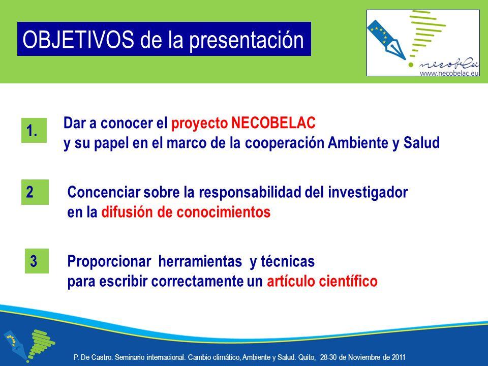 Dar a conocer el proyecto NECOBELAC y su papel en el marco de la cooperación Ambiente y Salud P.