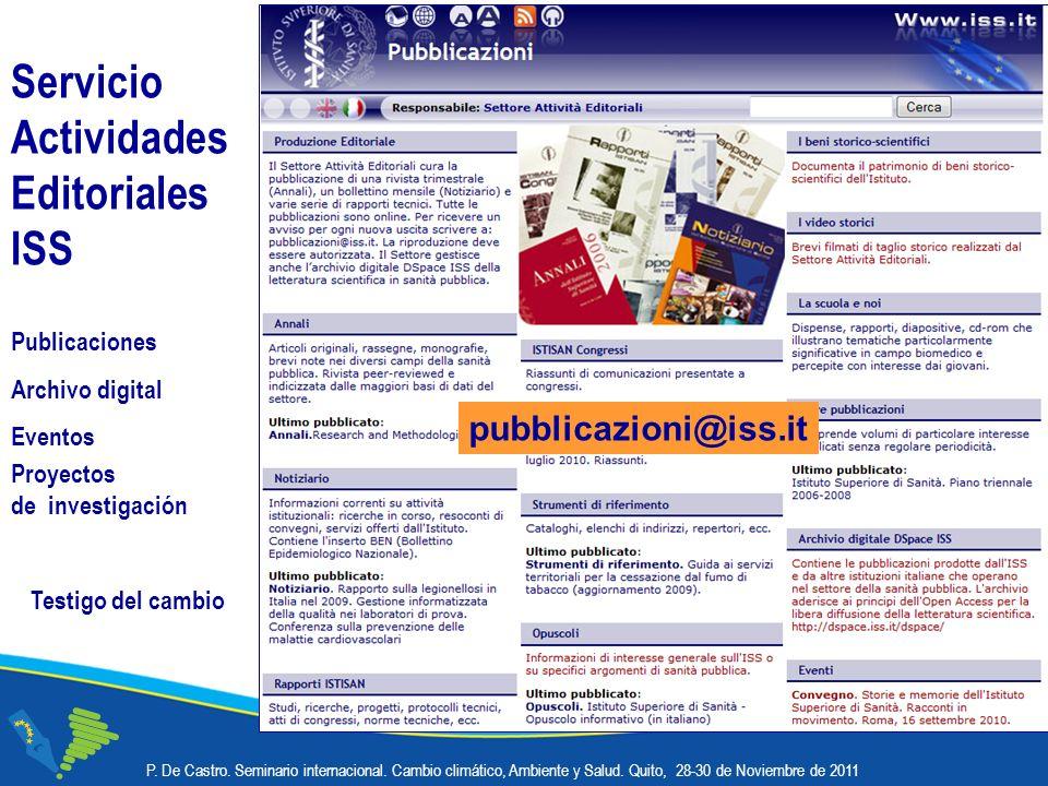 Servicio Actividades Editoriales ISS pubblicazioni@iss.it Publicaciones Archivo digital Eventos Proyectos de investigación P.