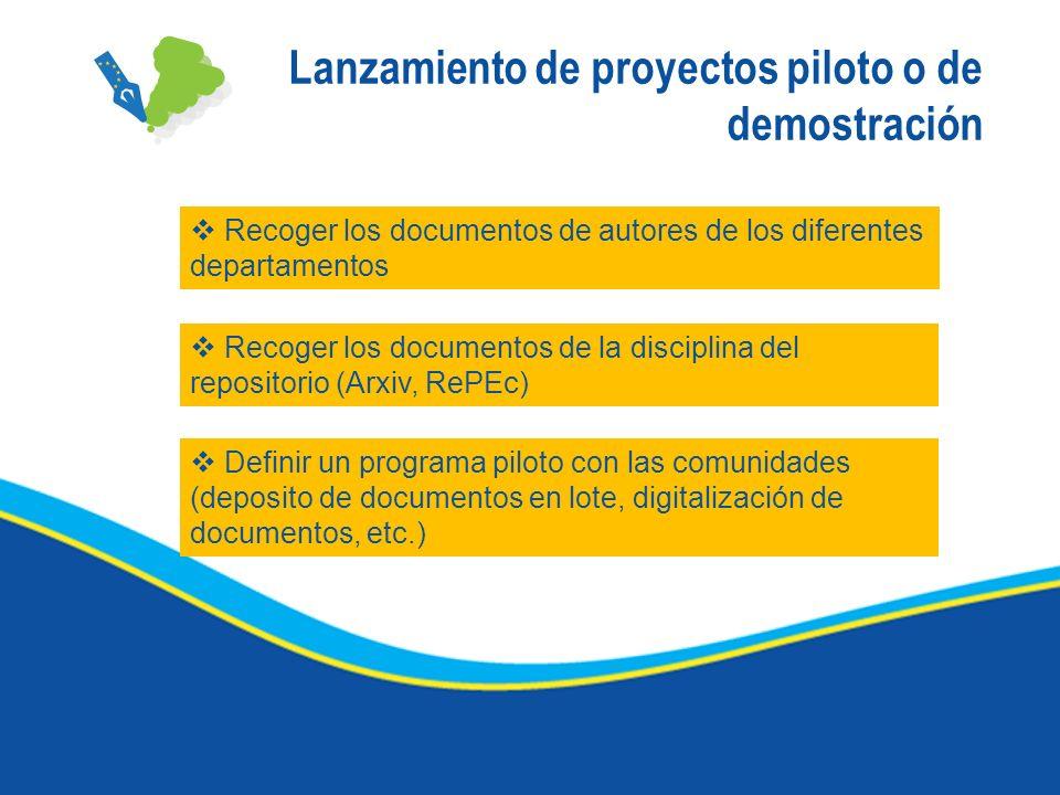 Lanzamiento de proyectos piloto o de demostración Recoger los documentos de autores de los diferentes departamentos Recoger los documentos de la disci