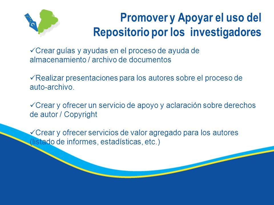 Promover y Apoyar el uso del Repositorio por los investigadores Crear guías y ayudas en el proceso de ayuda de almacenamiento / archivo de documentos