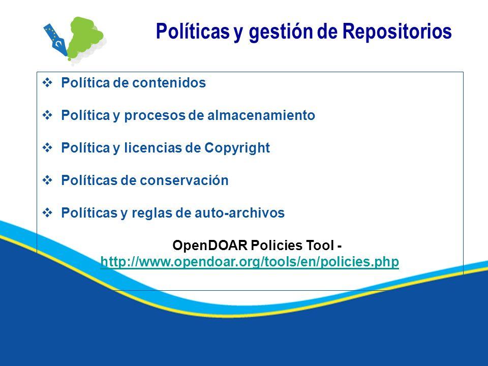 Políticas y gestión de Repositorios Política de contenidos Política y procesos de almacenamiento Política y licencias de Copyright Políticas de conser