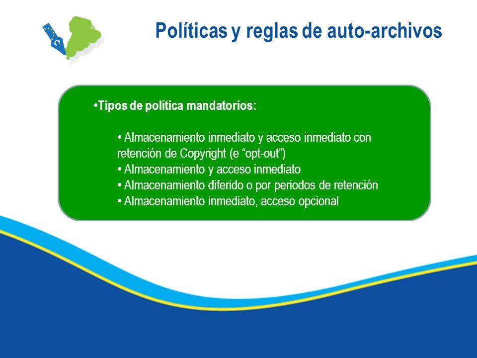 Políticas y reglas de auto-archivos Tipos de política mandatorios: Almacenamiento inmediato y acceso inmediato con retención de Copyright (e opt-out)