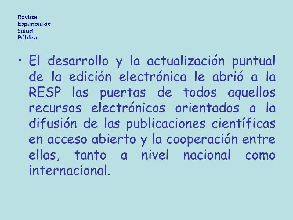 El desarrollo y la actualización puntual de la edición electrónica le abrió a la RESP las puertas de todos aquellos recursos electrónicos orientados a la difusión de las publicaciones científicas en acceso abierto y la cooperación entre ellas, tanto a nivel nacional como internacional.